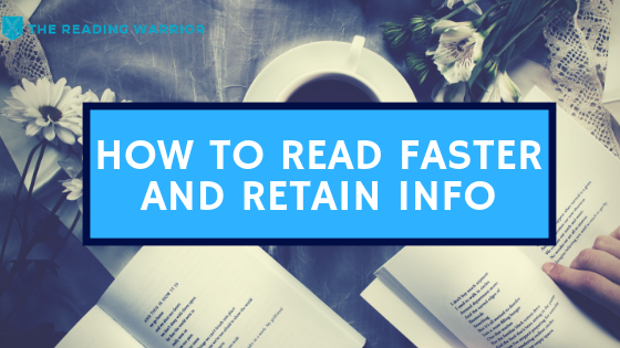 How To Read Faster and Retain Information