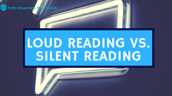 Loud Reading Vs. Silent Reading