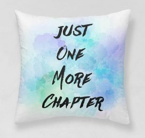 perfect gift for book lovers - just one more chapter pillow